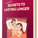 Secrets to Lasting Longer Program